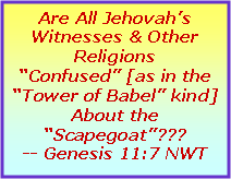 "Text Box: Are All Jehovah's Witnesses & Other ""Christian"" Religions Confused About the ""Scapegoat""?"